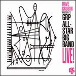Dave Grusin Presents GRP All-Star Big Band Live! - GRP All-Star Big Band