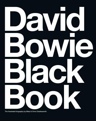 David Bowie Black Book - Miles, Barry, and Charlesworth, Chris