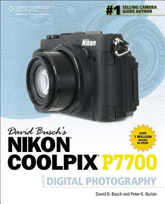 David Busch's Nikon P7700 Guide to Digital Photography - Busch, David