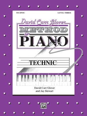 David Carr Glover Method for Piano Technic: Level 3 - Glover, David Carr