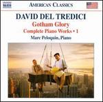 David del Tredici: Complete Piano Music, Vol. 1