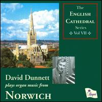 David Dunnett Plays Organ Music from Norwich - David Dunnett (organ)