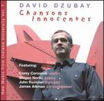David Dzubay: Chansons Innocentes
