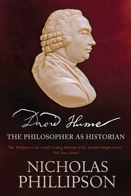 David Hume: The Philosopher as Historian - Phillipson, Nicholas