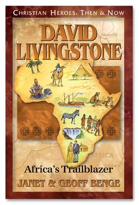 David Livingstone: Africa\'s Trailblazer - Benge, Janet, and Benge, Geoff, and Publishing, Ywam