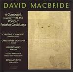 David MacBride: A Composer's Journey with the poetry of Federico García Lorca