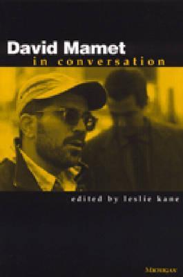 David Mamet in Conversation - Kane, Leslie (Editor)