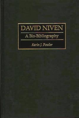 David Niven: A Bio-Bibliography - Fowler, Karin J