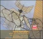 David Rakowski: Winged Contraption