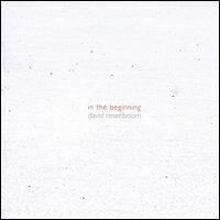 David Rosenboom: In the Beginning - Amy Tatum (flute); Andrew Leonard (clarinet); Andrew Tholl (violin); Aniela Perry (cello); April Guthrie (cello);...