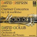David Shifrin Plays Clarinet Concertos by C.M. von Weber
