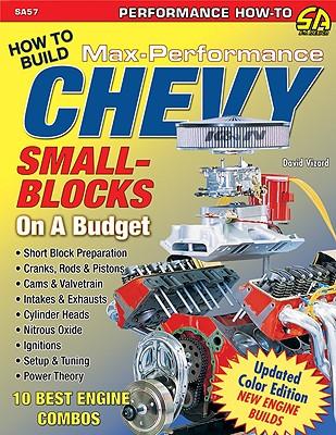 David Vizard's How to Build Max-Performance Chevy Small-Blocks on a Budget - Vizard, David
