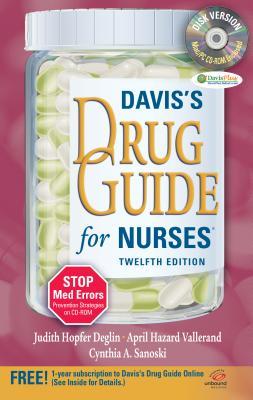 Davis's Drug Guide for Nurses + Resource Kit CD-ROM - Deglin, Judith Hopfer, Pharmd, and Vallerand, April Hazard, PhD, RN, Faan, and Sanoski, Cynthia A, Dr., Bs, Pharmd, Fccp, Bcps