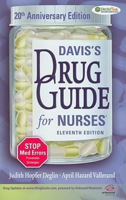 Davis's Drug Guide for Nurses - Deglin, Judith Hopfer, Pharmd, and Vallerand, April Hazard, PhD, RN, Faan