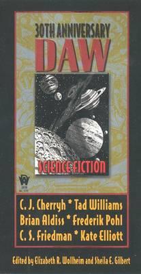Daw 30th Anniversary Science Fiction Antholgy - Wollheim, Elizabeth R (Editor), and Wolheim, Betsy (Editor), and Gilbert, Sheila (Editor)
