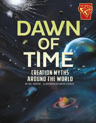 Dawn of Time: Creation Myths Around the World - Yomtov, Nel
