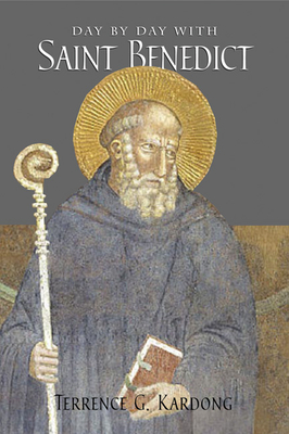 Day by Day with Saint Benedict - Kardong, Terrence G