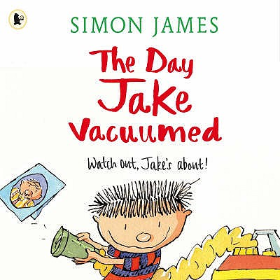 Day Jake Vacuumed - James, Simon