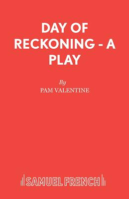 Day of Reckoning - A Play - Valentine, Pam