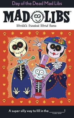 Day of the Dead Mad Libs - Jones, Karl
