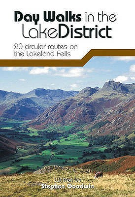 Day Walks in the Lake District: 20 Circular Routes on the Lakeland Fells - Goodwin, Stephen
