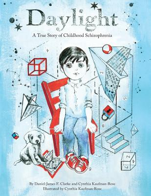 Daylight: A True Story of Childhood Schizophrenia - Clarke, Daniel-James F