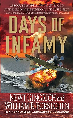 Days of Infamy - Gingrich, Newt, Dr., and Forstchen, William R, Dr., Ph.D., and Hanser, Albert S