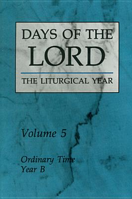 Days of the Lord: Volume 5: Ordinary Time, Year B - Various