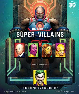 DC Comics Super-Villains - Wallace, Daniel, and Smith, Kevin (Foreword by), and Jimenez, Phil (Contributions by)
