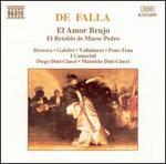 De Falla: El Amor Brujo; El Retable de Maese Pedro