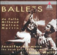 De Falla, Milhaud, Walton, Martin: Ballets - Jennifer Larmore (mezzo-soprano); Saint Paul Chamber Orchestra; Hugh Wolff (conductor)