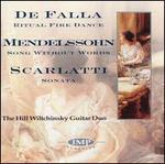 De Falla: Ritual Fire Dance; Mendelssohn: Song Without Words; Scarlatti: Sonata