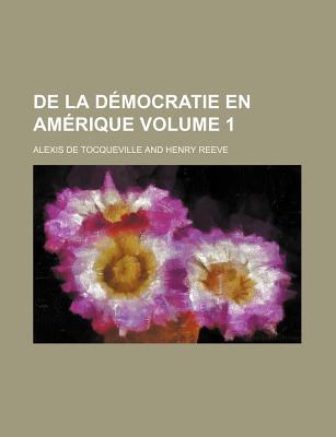 de La Democratie En Amerique Volume 1 - Tocqueville, Alexis De