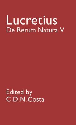 de Rerum Natura: V - Lucretius Carus, Titus, and Lucretius, and Costa, C D N (Editor)