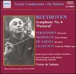 De Sabata Conducts Beethoven's Symphony No. 6 and Works by Stravinsky, Mossolov, De Sabata & Glazunov