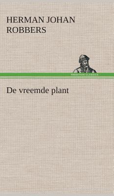 de Vreemde Plant - Robbers, Herman Johan