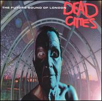 Dead Cities - The Future Sound of London