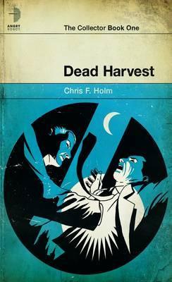 Dead Harvest - Holm, Chris F.