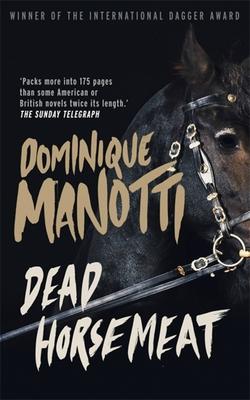 Dead Horsemeat - Manotti, Dominique