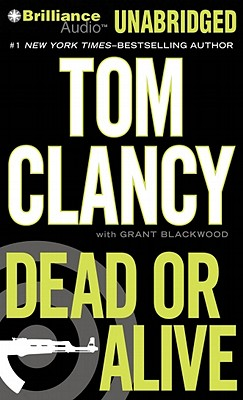 Dead or Alive - Clancy, Tom, and Blackwood, Grant, and Phillips, Lou Diamond (Read by)