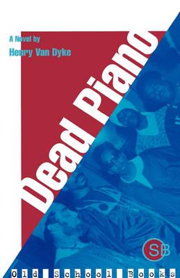 Dead Piano - Van Dyke, Henry