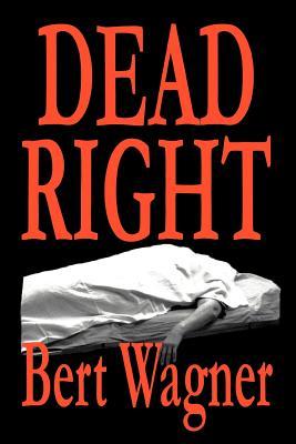 Dead Right - Wagner, Bert