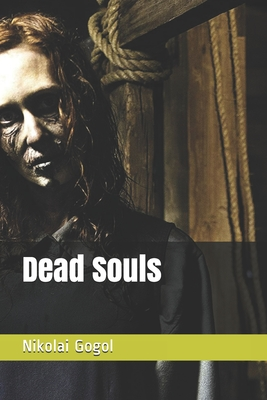 Dead Souls - Gogol, Nikolai