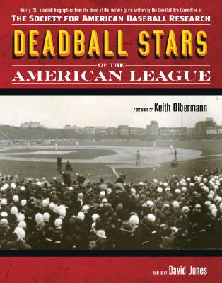 Deadball Stars of the American League - Jones, David (Editor), and Olbermann, Keith (Foreword by)