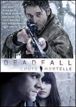 Deadfall (Chute Mortelle)