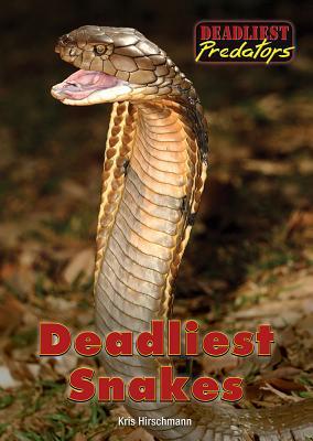 Deadliest Snakes - Hirschmann, Kris