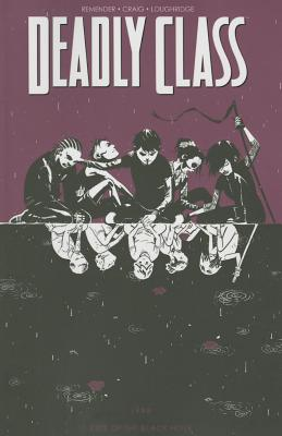 Deadly Class Volume 2: Kids of the Black Hole - Remender, Rick, and Craig, Wes (Artist), and Loughridge, Lee (Artist)