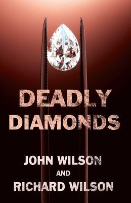 Deadly Diamonds - Wilson, John, and Wilson, Richard