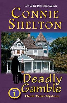 Deadly Gamble: A Girl and Her Dog Cozy Mystery, Book 1 - Shelton, Connie