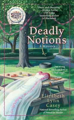 Deadly Notions - Casey, Elizabeth Lynn
